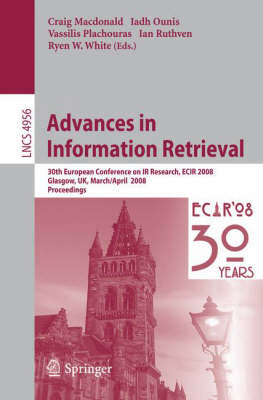 Advances in Information Retrieval: 30th European Conference on IR Research, ECIR 2008, Glasgow, UK, March 30 -- April 3, 2008