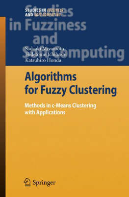Algorithms for Fuzzy Clustering: Methods in c-Means Clustering with Applications