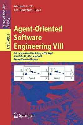 Agent-Oriented Software Engineering VIII: 8th International Workshop, AOSE 2007, Honolulu, HI, USA, May 14, 2007, Revised Selected Papers