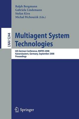 Multiagent System Technologies: 6th German Conference, MATES 2008, Kaiserslautern, Germany, September 23-26, 2008. Proceedings