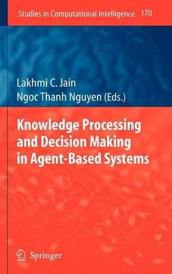Knowledge Processing and Decision Making in Agent-Based Systems