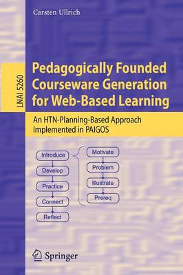 Pedagogically Founded Courseware Generation for Web-Based Learning: An HTN-Planning-Based Approach Implemented in Paigos