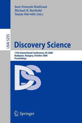 Discovery Science: 11th International Conference, DS 2008, Budapest, Hungary, October 13-16, 2008, Proceedings