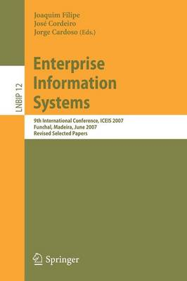 Enterprise Information Systems: 9th International Conference, ICEIS 2007, Funchal, Madeira, June 12-16, 2007, Revised Selected Papers