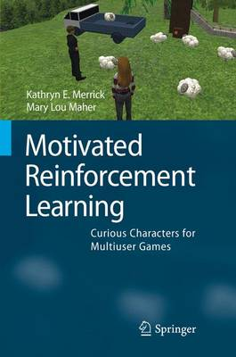 Motivated Reinforcement Learning: Curious Characters for Multiuser Games