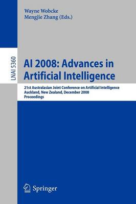 AI 2008: Advances in Artificial Intelligence: 21st Australasian Joint Conference on Artificial Intelligence, Auckland, New Zealand, December 3-5, 2008, Proceedings