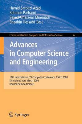 Advances in Computer Science and Engineering: 13th International CSI Computer Conference, CSICC 2008 Kish Island, Iran, March 9-11, 2008 Revised Selected Papers
