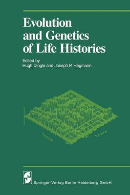 """Evolution and Genetics of Life Histories: Symposium Entitled """"Variation in Life Histories: Genetics and Evolutionary Processes"""" : Papers"""