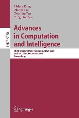 Advances in Computation and Intelligence: Third International Symposium on Intelligence Computation and Applications, ISICA 2008 Wuhan, China, December 19-21, 2008 Proceedings