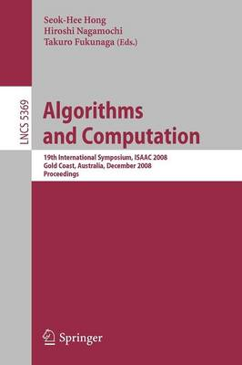 Algorithms and Computation: 19th International Symposium, ISAAC 2008, Gold Coast, Australia, December 15-17, 2008. Proceedings
