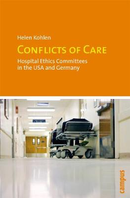 Conflicts of Care: Hospital Ethics Committees in the USA and Germany