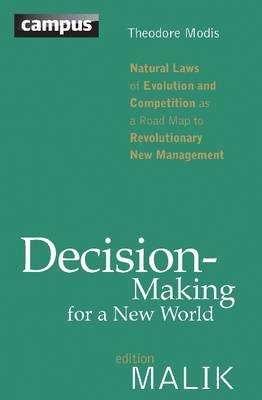 Decision Making for a New World: Natural Laws of Evolution and Competition as a Road Map to Revolutionary New Management
