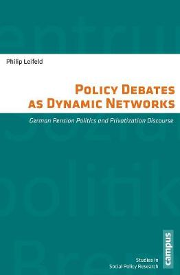 Policy Debates as Dynamic Networks: German Pension Politics and Privatization Discourse