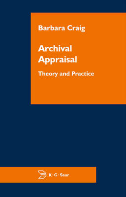 Archival Appraisal: Theory and Practice