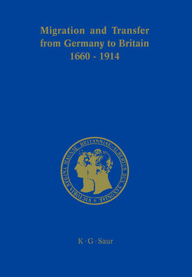 Migration and Transfer from Germany to Britain 1660 to 1914: Historical Relations and Comparisons