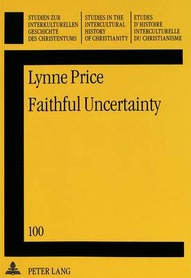 Faithful Uncertainty: Leslie D.Weatherhead's Methodology of Creative Evangelism