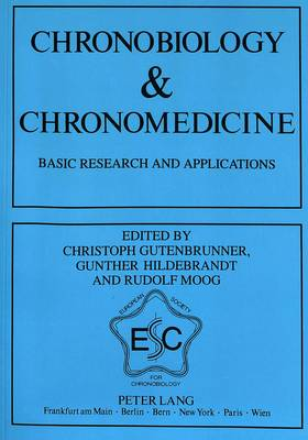 Chronobiology and Chronomedicine: Basic Research and Applications: 7th: Proceedings of the 7th Annual Meeting of the European Society for Chronobiology, Marburg, 1991