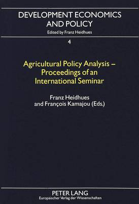 Agricultural Policy Analysis: Proceedings of an International Seminar Held at the University of Dschang, Cameroon on May 26 and 27, 1994