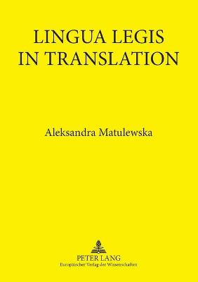 Lingua Legis in Translation: English-Polish and Polish-English Translation of Legal Texts