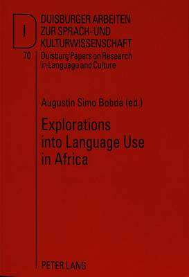 Explorations into Language Use in Africa
