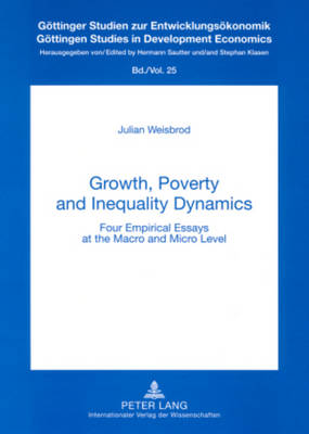 Growth, Poverty and Inequality Dynamics: Four Empirical Essays at the Macro and Micro Level