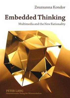 Embedded Thinking: Multimedia and the New Rationality