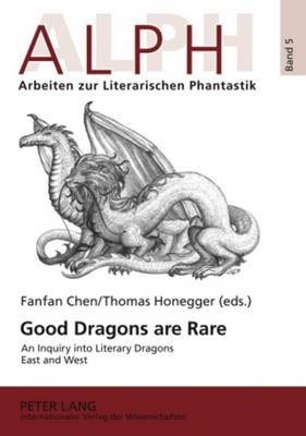 Good Dragons are Rare: An Inquiry into Literary Dragons East and West