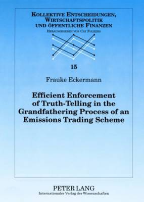 Efficient Enforcement of Truth-Telling in the Grandfathering Process of an Emissions Trading Scheme