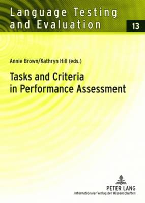 Tasks and Criteria in Performance Assessment: Proceedings of the 28 th  Language Testing Research Colloquium