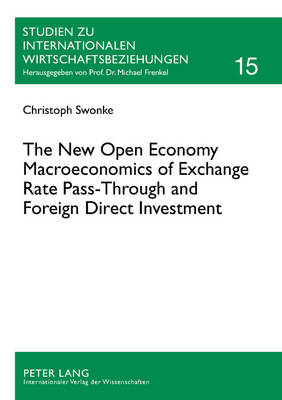 The New Open Economy Macroeconomics of Exchange Rate Pass-Through and Foreign Direct Investment