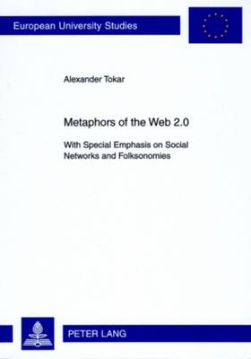 Metaphors of the Web 2.0: With Special Emphasis on Social Networks and Folksonomies