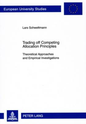 Trading off Competing Allocation Principles: Theoretical Approaches and Empirical Investigations