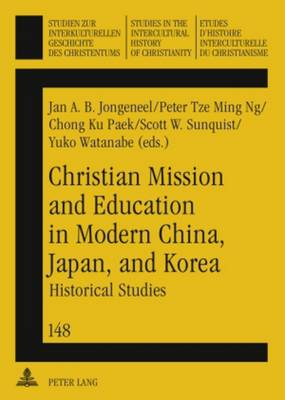 Christian Mission and Education in Modern China, Japan, and Korea: Historical Studies