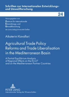 Agricultural Trade Policy Reforms and Trade Liberalisation in the Mediterranean Basin: A Partial Equilibrium Analysis of Regional Effects on the EU-27 and on the Mediterranean Partner Countries