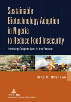 Sustainable Biotechnology Adoption in Nigeria to Reduce Food Insecurity: Involving Cooperatives in the Process