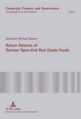Return Patterns of German Open-End Real Estate Funds: An Empirical Explanation of Smooth Fund Returns