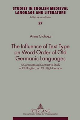 The Influence of Text Type on Word Order of Old Germanic Languages: A Corpus-Based Contrastive Study of Old English and Old High German