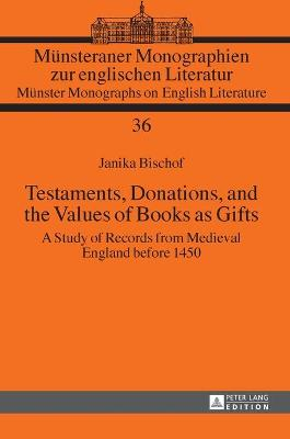 Testaments, Donations, and the Values of Books as Gifts: A Study of Records from Medieval England before 1450