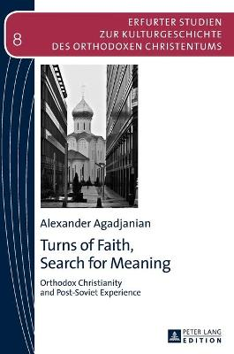 Turns of Faith, Search for Meaning: Orthodox Christianity and Post-Soviet Experience