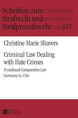 Criminal Law Dealing with Hate Crimes: Functional Comparative Law- Germany vs. USA