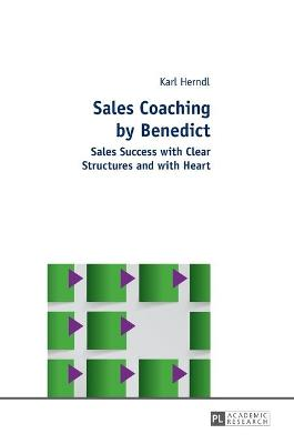 Sales Coaching by Benedict: Sales Success with Clear Structures and with Heart