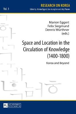 Space and Location in the Circulation of Knowledge (1400-1800): Korea and Beyond