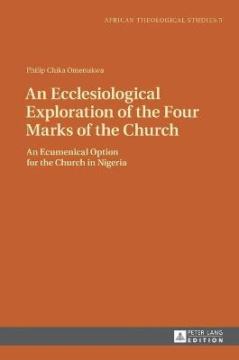 An Ecclesiological Exploration of the Four Marks of the Church: An Eccumenical Option for the Church in Nigeria