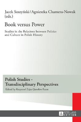Book versus Power: Studies in the Relations between Politics and Culture in Polish History