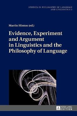 Evidence, Experiment and Argument in Linguistics and the Philosophy of Language