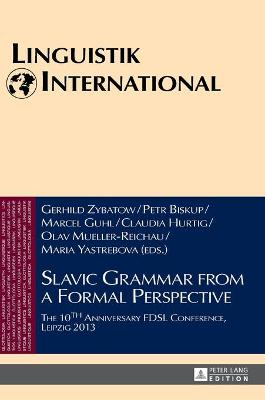 Slavic Grammar from a Formal Perspective: The 10th Anniversary FDSL Conference, Leipzig 2013