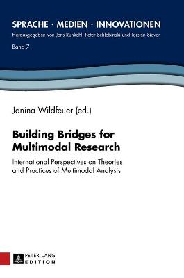 Building Bridges for Multimodal Research: International Perspectives on Theories and Practices of Multimodal Analysis