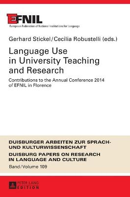 Language Use in University Teaching and Research: Contributions to the Annual Conference 2014 of EFNIL in Florence