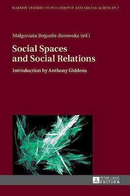 Social Spaces and Social Relations: Introduction by Anthony Giddens
