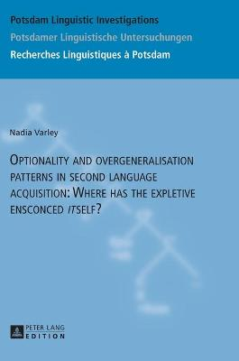 """Optionality and overgeneralisation patterns in second language acquisition: Where has the expletive ensconced """"it""""self?"""